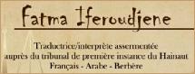 Fatma Iferoudjene, beëdigde vertaalster en tolk Arabisch-Frans-Arabisch in Charleroi en Bergen (België)